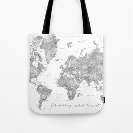 Oh darling, where to next... detailed world map in grayscale watercolor Tote Bag