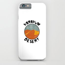 Karakum Desert  TShirt Deserts Shirt Sand Dune Gift Idea iPhone Case