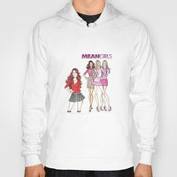 mean girls Hoodies featuring Mean Girls by CaitlinNicole