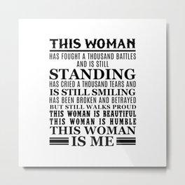 THIS WOMAN IS ME Metal Print