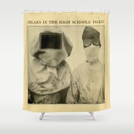 Freaks in the High Schools To-Day Shower Curtain