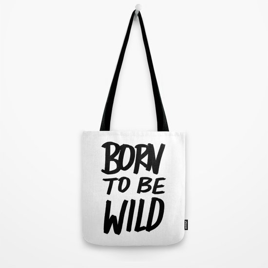 Born to Be Wild ~ Typography Tote Bag