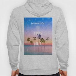 summer vibes only palm trees design Hoody