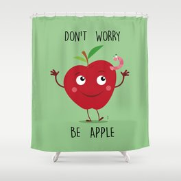 Don't Worry be Apple Red Shower Curtain