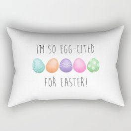I'm So Egg-cited For Easter Rectangular Pillow