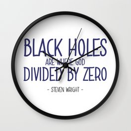 Black Holes Quote - Steven Wright Wall Clock