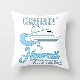 Hawaii Family Cruise Matching Cruisin with the Fam product Throw Pillow