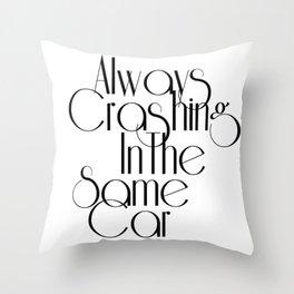 Always Crashing Throw Pillow