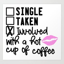 Involved With A Hot Cup Of Coffee Art Print