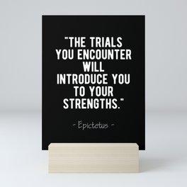 Stoic Quote - Trials Increase Your Strength - Epictetus Mini Art Print