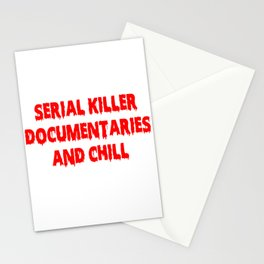 Serial Killer Documentaries and Chill Stationery Cards