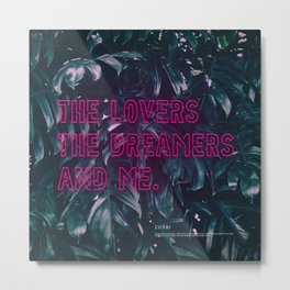 The Lovers The Dreamers and Me. - Neon Writing Metal Print