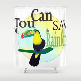 You TouCan Save The Rainforest Shower Curtain