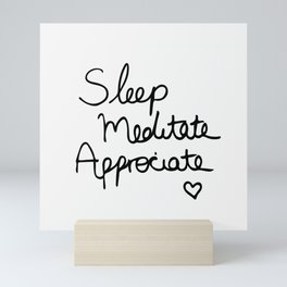 Sleep Meditate Appreciate Mini Art Print