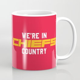 We're in Chiefs Country Coffee Mug