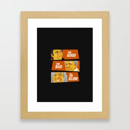 The Good the Bad and the Slow Framed Art Print