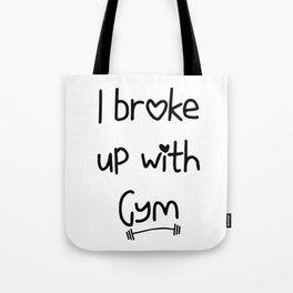 I Broke Up With Gym Tote Bag