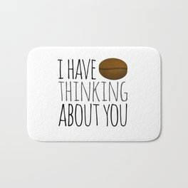 I've Bean Thinking About You Bath Mat