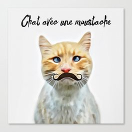 chat avec une moustache (Cat with a mustache in French) Canvas Print