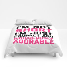I'm Not Short Funny Quote Comforters