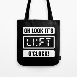 Oh Look It's Lift O'Clock (Gym Time) Tote Bag