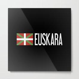 Basque Country: Basque Flag & Euskara Metal Print