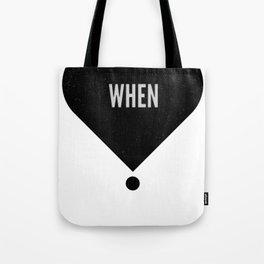 When Tote Bag