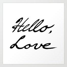 Hello, Love Art Print