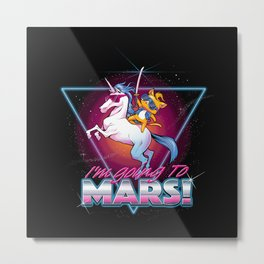 I'm Going To Mars! Metal Print