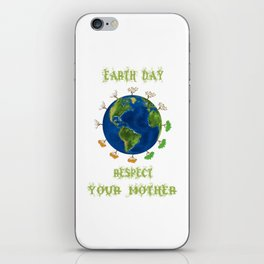 Earth Day - Respect Your Mother Climate Change iPhone Skin