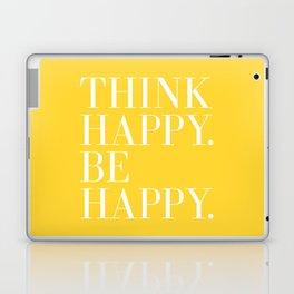 Think Happy. Be Happy. Laptop & iPad Skin