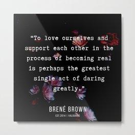 21  | Brene  Brown Quotes  | 190717 | Metal Print