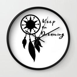 Keep on Dreaming Wall Clock