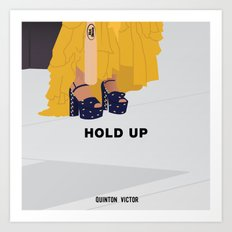 HOLD UP Art Print