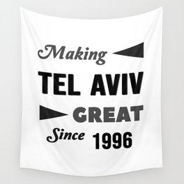 Making Tel Aviv Great Since 1996 Wall Tapestry