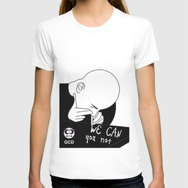 we can you not T-shirt