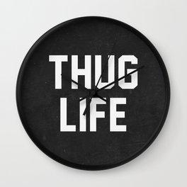 Thug Life - black Wall Clock