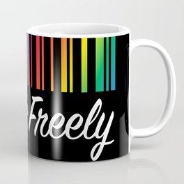 Love Freely Coffee Mug