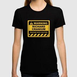 Funny Human Warning Label / Sign RICHARD CRANIUM Sayings Sarcasm Humor Quotes T-shirt