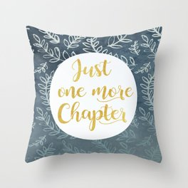 Just One More Chapter Design Throw Pillow