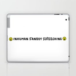 Inhuman Fanboy Screeching Laptop & iPad Skin