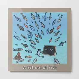 A SCHOOL OF FISH Metal Print