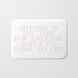 time for creative souls Bath Mat
