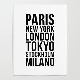 PARIS NEW YORK LONDON TOKYO STOCKHOLM MILANO Quote Poster