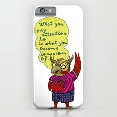 What you pay attention to is what you become conscious of iPhone 6s Slim Case