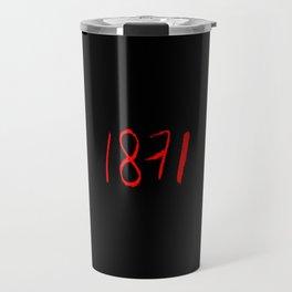 1871- La commune de Paris, Paris Commune,la semaine sanglante. Travel Mug