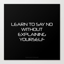 [LEARN TO SAY NO] Canvas Print