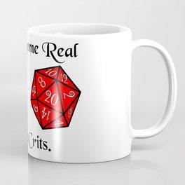 Real nice Crits Coffee Mug