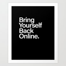 Bring Yourself Back Online Quote Typography Poster Art Print