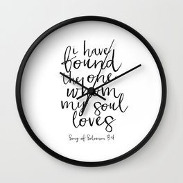 Song Of Solomon,Bible Verse,Scripture Art,I Have Found The One Whom My Soul Loves,Typography Art Wall Clock